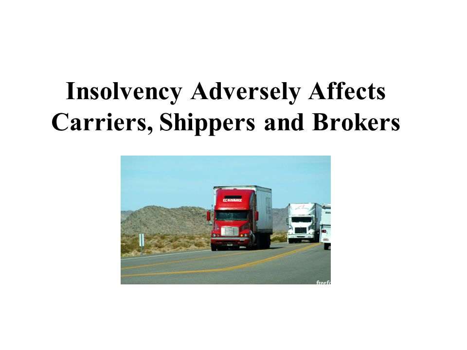 Insolvency Adversely Affects Carriers, Shippers and Brokers freefoto.com