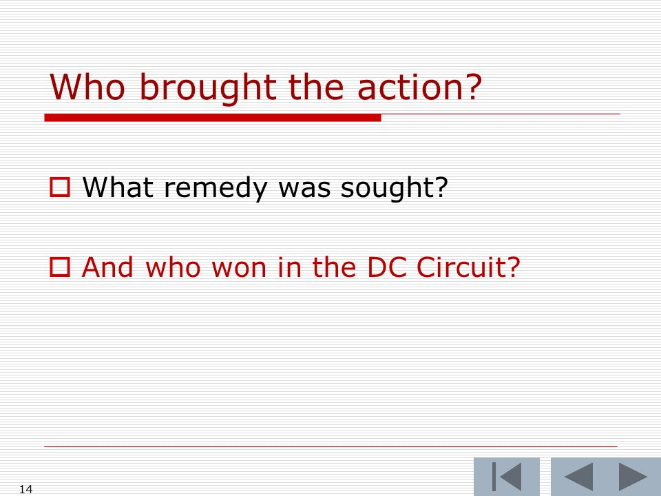 14 Who brought the action  What remedy was sought  And who won in the DC Circuit
