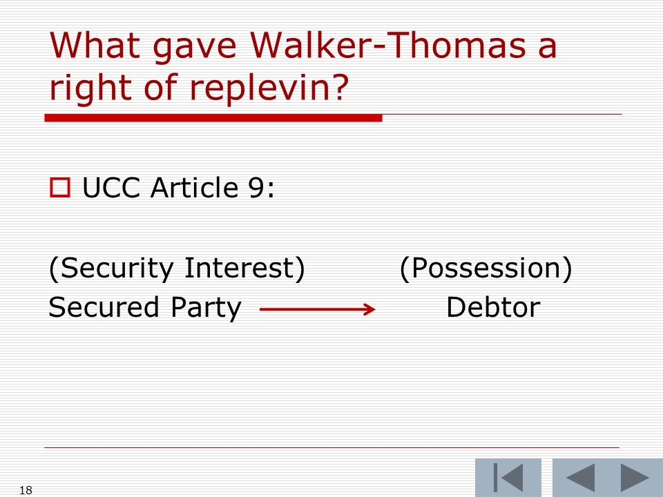 18 What gave Walker-Thomas a right of replevin.