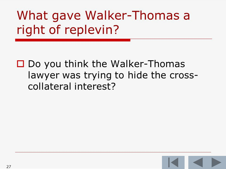 27 What gave Walker-Thomas a right of replevin.