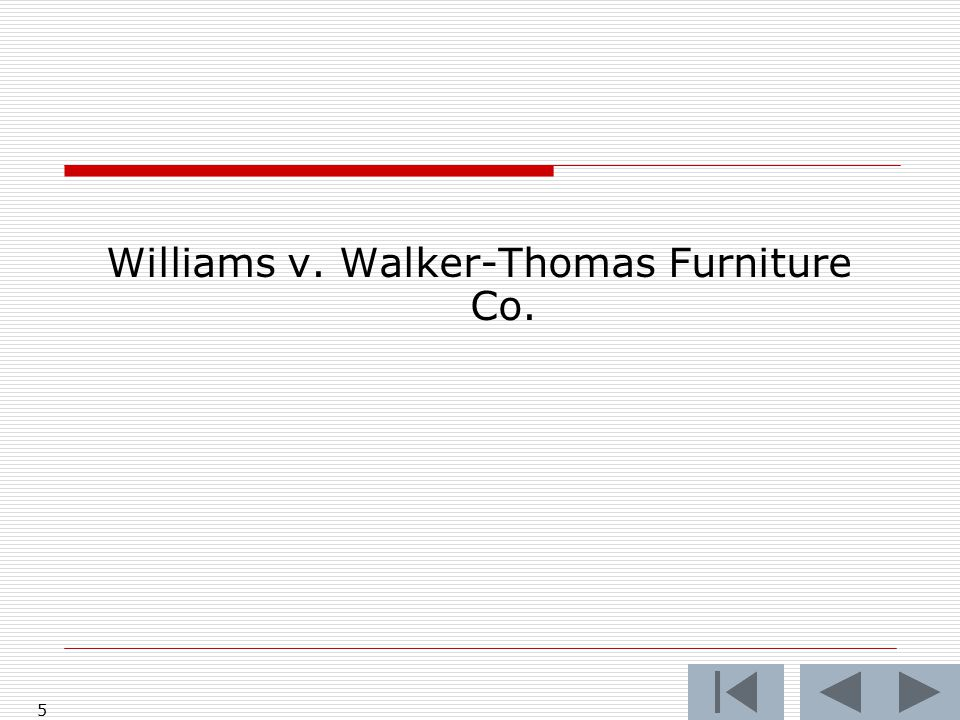5 Williams v. Walker-Thomas Furniture Co.