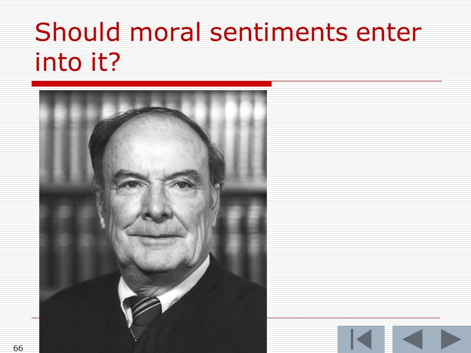 Should moral sentiments enter into it 66
