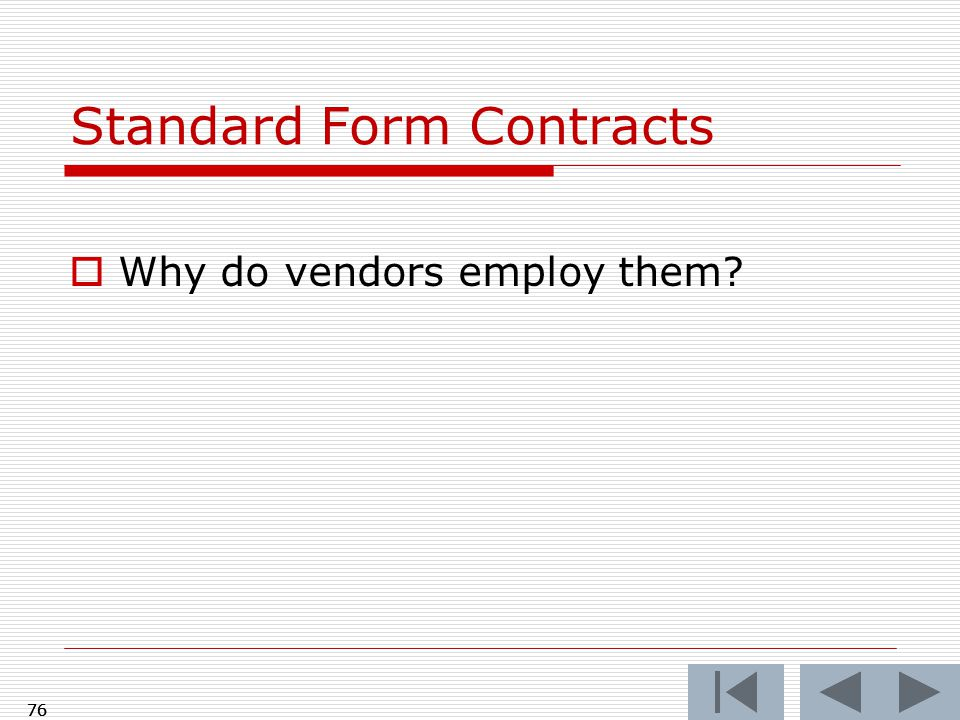 76 Standard Form Contracts  Why do vendors employ them 76