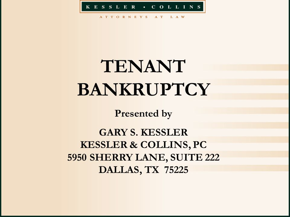 TENANT BANKRUPTCY Presented by GARY S.