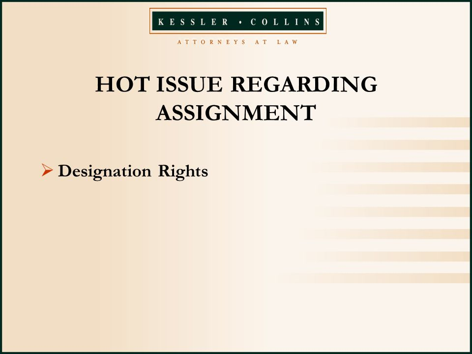HOT ISSUE REGARDING ASSIGNMENT  Designation Rights