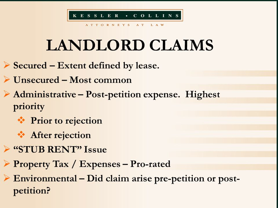 LANDLORD CLAIMS  Secured – Extent defined by lease.