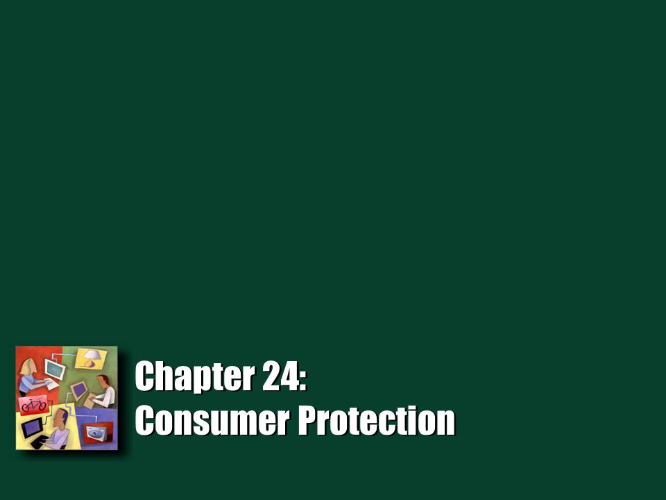 Chapter 24: Consumer Protection