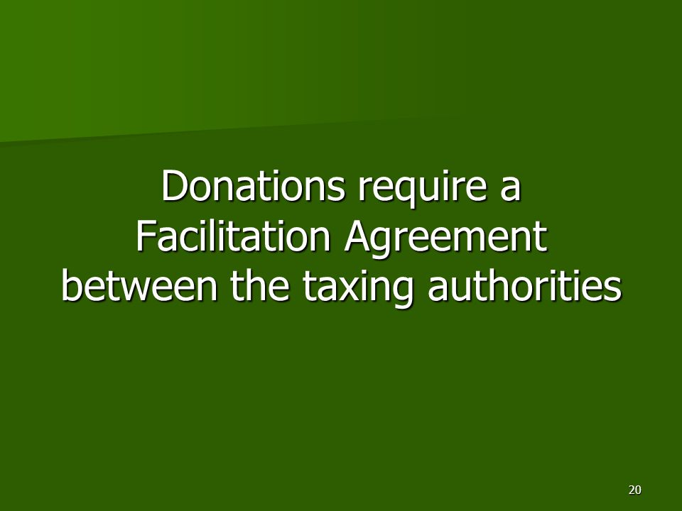 20 Donations require a Facilitation Agreement between the taxing authorities