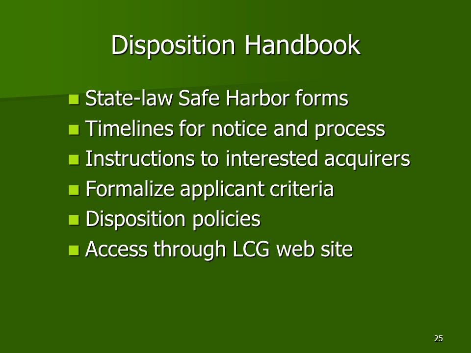25 Disposition Handbook State-law Safe Harbor forms State-law Safe Harbor forms Timelines for notice and process Timelines for notice and process Inst