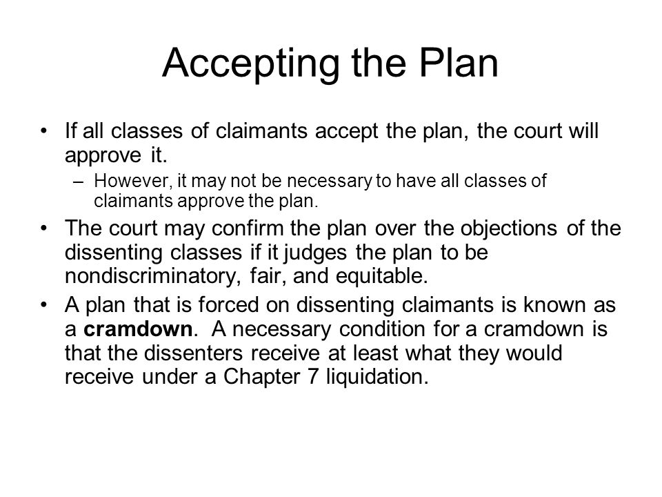 Accepting the Plan If all classes of claimants accept the plan, the court will approve it.