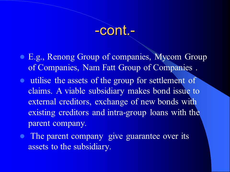 -cont.- E.g., Renong Group of companies, Mycom Group of Companies, Nam Fatt Group of Companies.