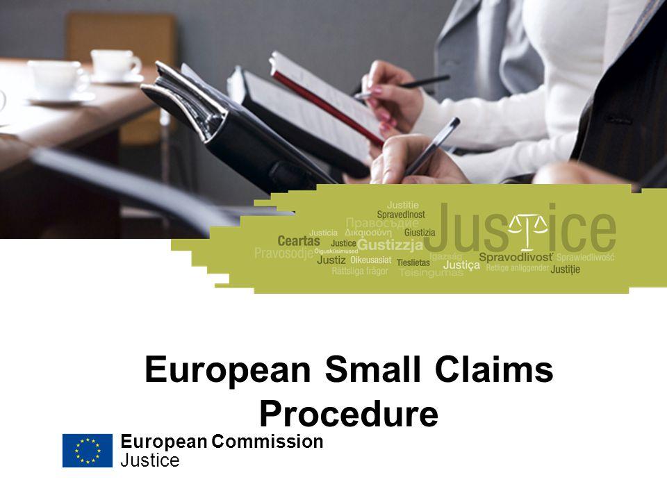 European Small Claims Procedure European Commission Justice