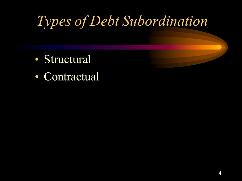 4 Types of Debt Subordination Structural Contractual