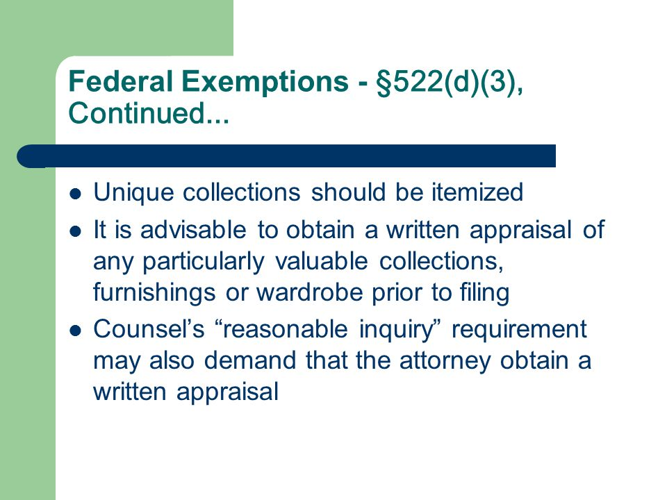 Federal Exemptions - §522(d)(3), Continued...