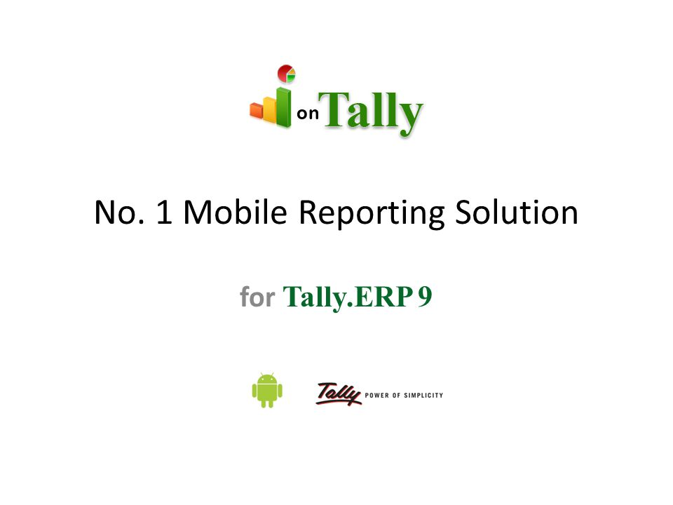 No. 1 Mobile Reporting Solution for Tally.ERP 9