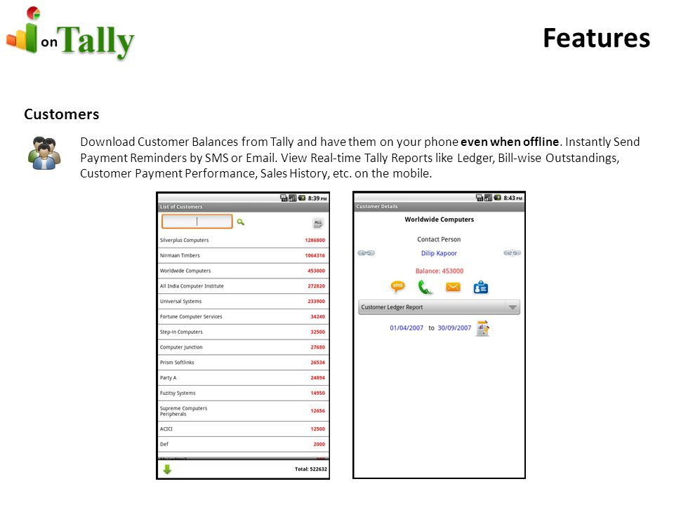 Features Customers Download Customer Balances from Tally and have them on your phone even when offline.