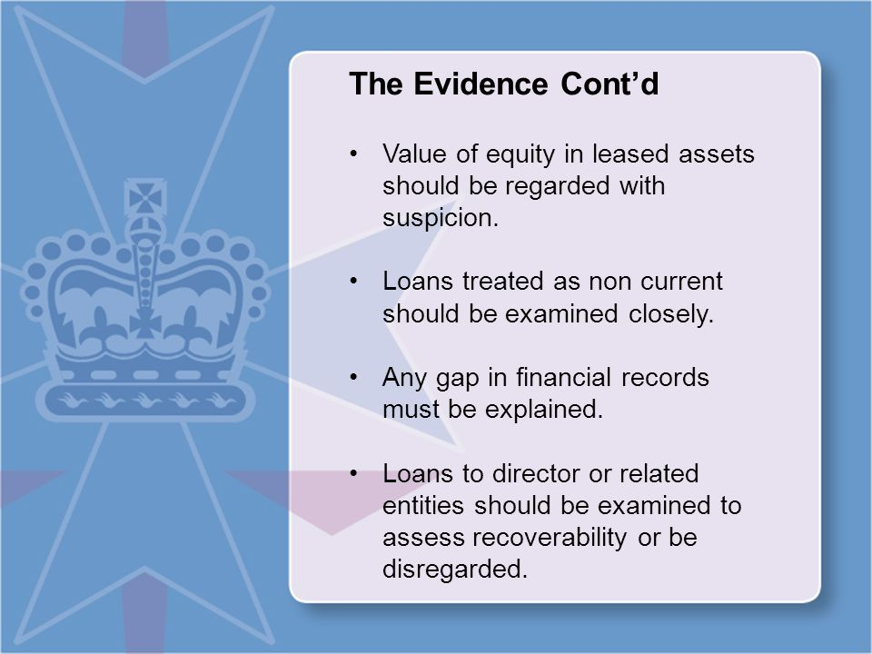 The Evidence Cont'd Value of equity in leased assets should be regarded with suspicion.