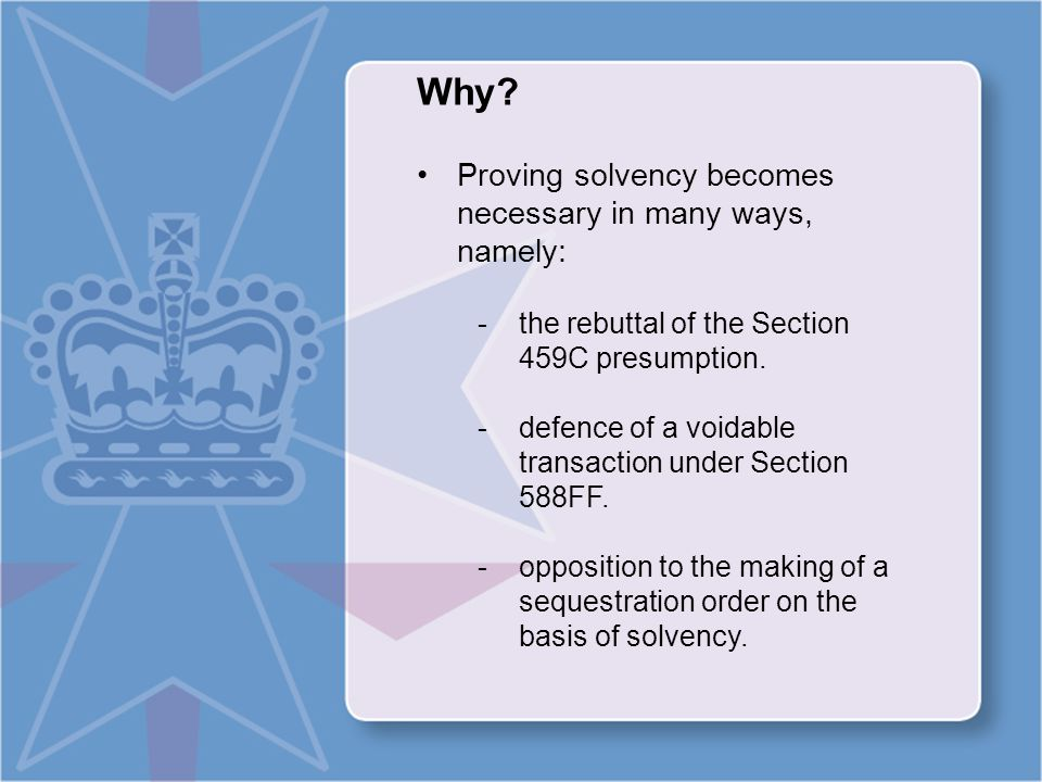 Statutory Definition Section 95A provides: Solvency and Insolvency (1)A person is solvent if, and only if, the person is able to pay all the person's debts, as and when they become due and payable.
