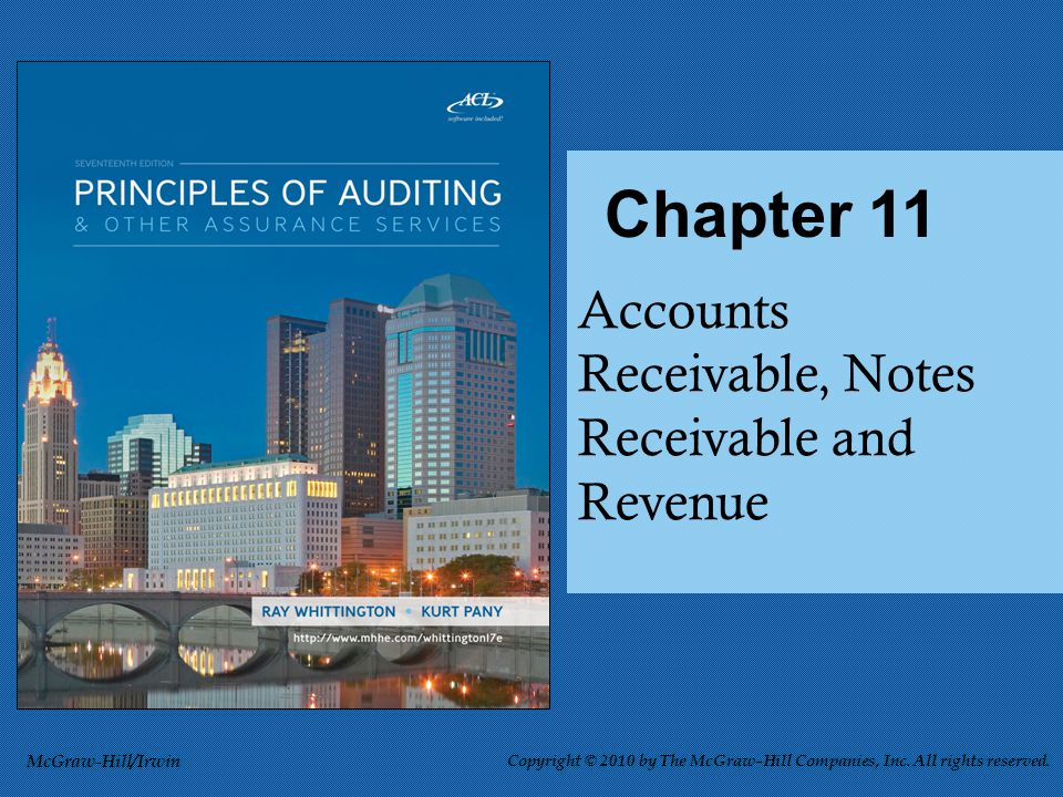 Accounts Receivable, Notes Receivable and Revenue Chapter 11 McGraw-Hill/Irwin Copyright © 2010 by The McGraw-Hill Companies, Inc. All rights reserved