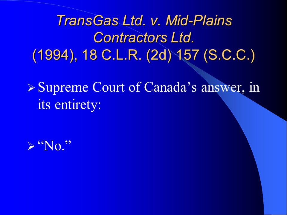 TransGas Ltd. v. Mid-Plains Contractors Ltd. (1994), 18 C.L.R.