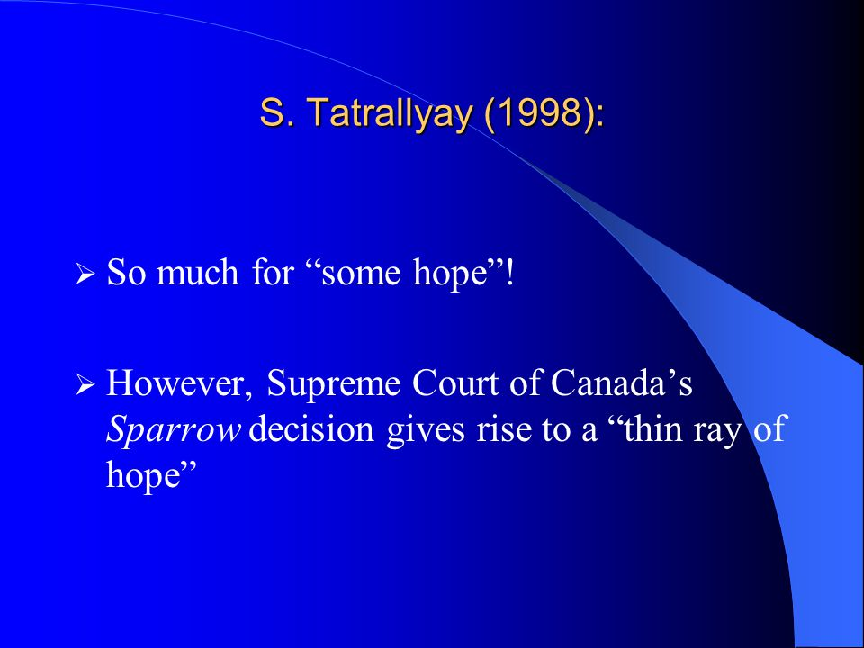 S. Tatrallyay (1998):  So much for some hope .
