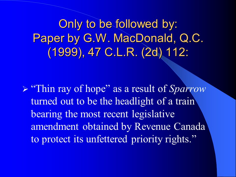 Only to be followed by: Paper by G.W. MacDonald, Q.C.