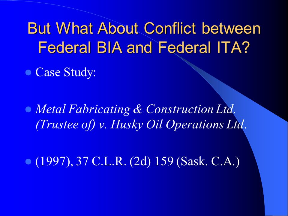 But What About Conflict between Federal BIA and Federal ITA.