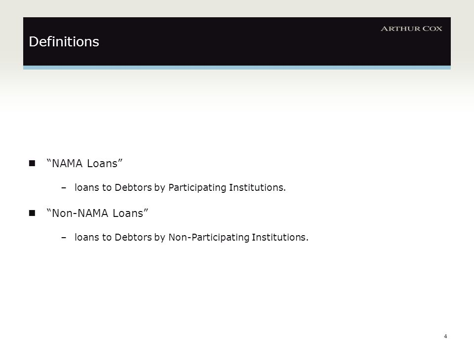 4 NAMA Loans –loans to Debtors by Participating Institutions.