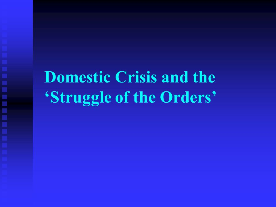 Domestic Crisis and the 'Struggle of the Orders'