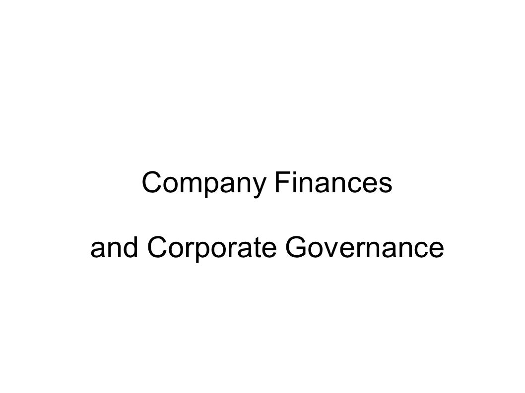 Corporate Governance = The way companies are run and the accountability of the managers to their owners.