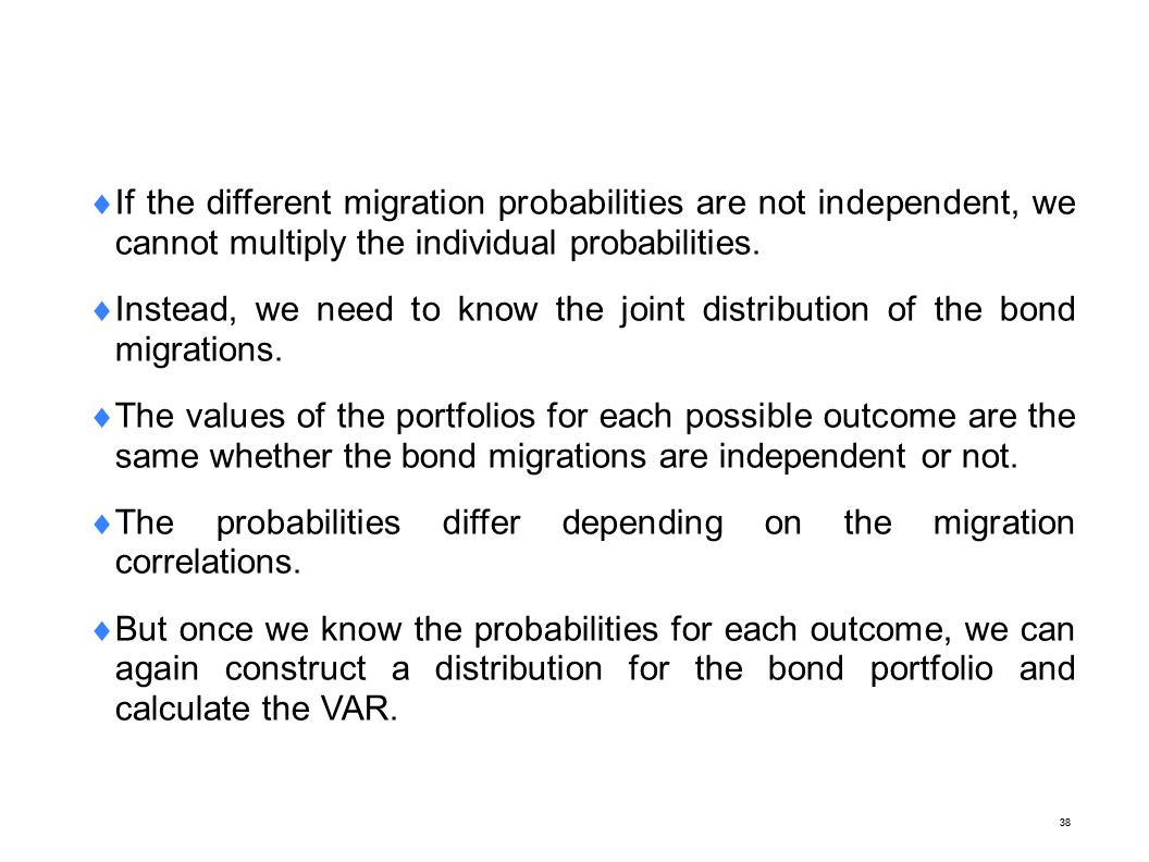 38  If the different migration probabilities are not independent, we cannot multiply the individual probabilities.  Instead, we need to know the joi