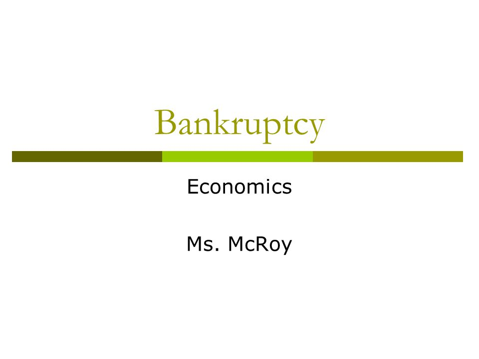 Aim  What are the effects of filing for bankruptcy?