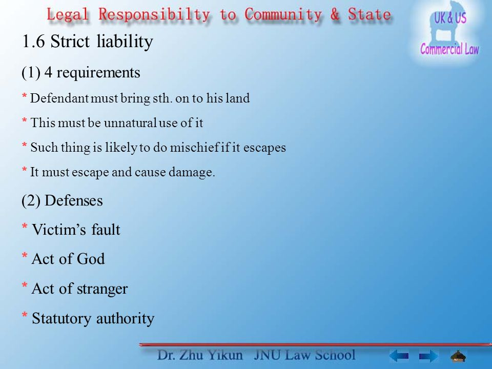 1.6 Strict liability (1) 4 requirements * Defendant must bring sth.