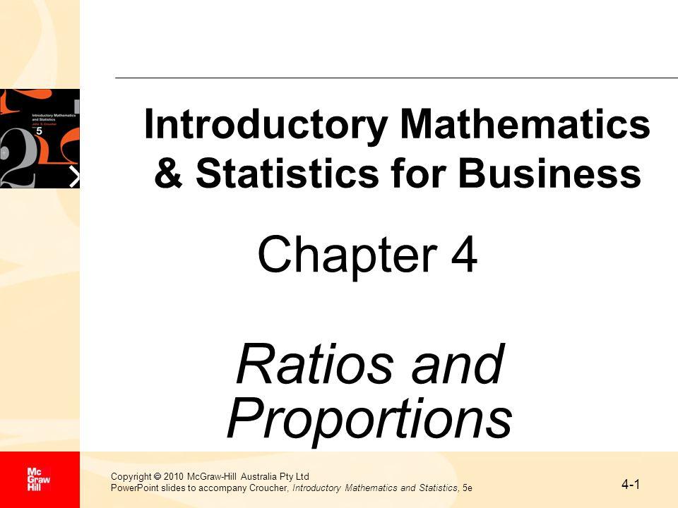 4-1 Copyright  2010 McGraw-Hill Australia Pty Ltd PowerPoint slides to accompany Croucher, Introductory Mathematics and Statistics, 5e Chapter 4 Rati