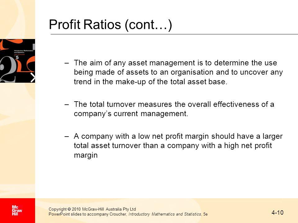 4-10 Copyright  2010 McGraw-Hill Australia Pty Ltd PowerPoint slides to accompany Croucher, Introductory Mathematics and Statistics, 5e Profit Ratios