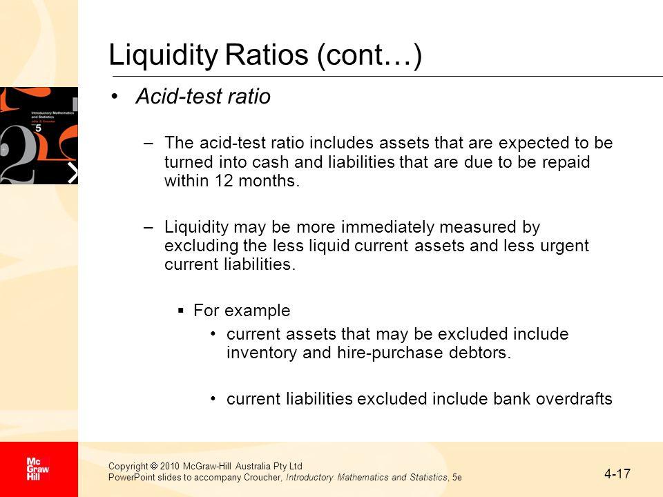 4-17 Copyright  2010 McGraw-Hill Australia Pty Ltd PowerPoint slides to accompany Croucher, Introductory Mathematics and Statistics, 5e Liquidity Rat
