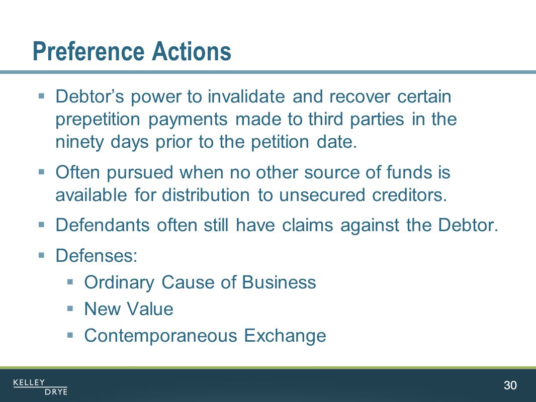 Preference Actions  Debtor's power to invalidate and recover certain prepetition payments made to third parties in the ninety days prior to the petition date.