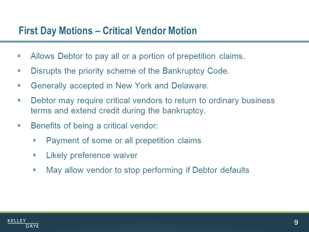First Day Motions – Critical Vendor Motion  Allows Debtor to pay all or a portion of prepetition claims.