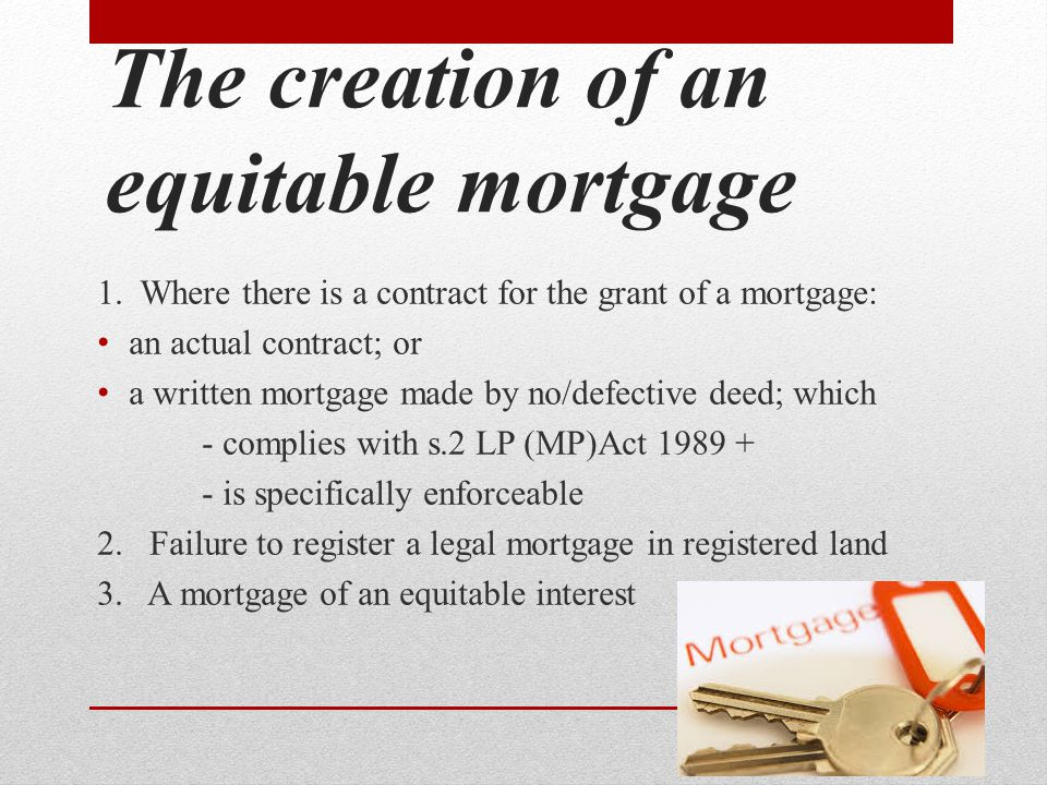 The creation of an equitable mortgage 1.