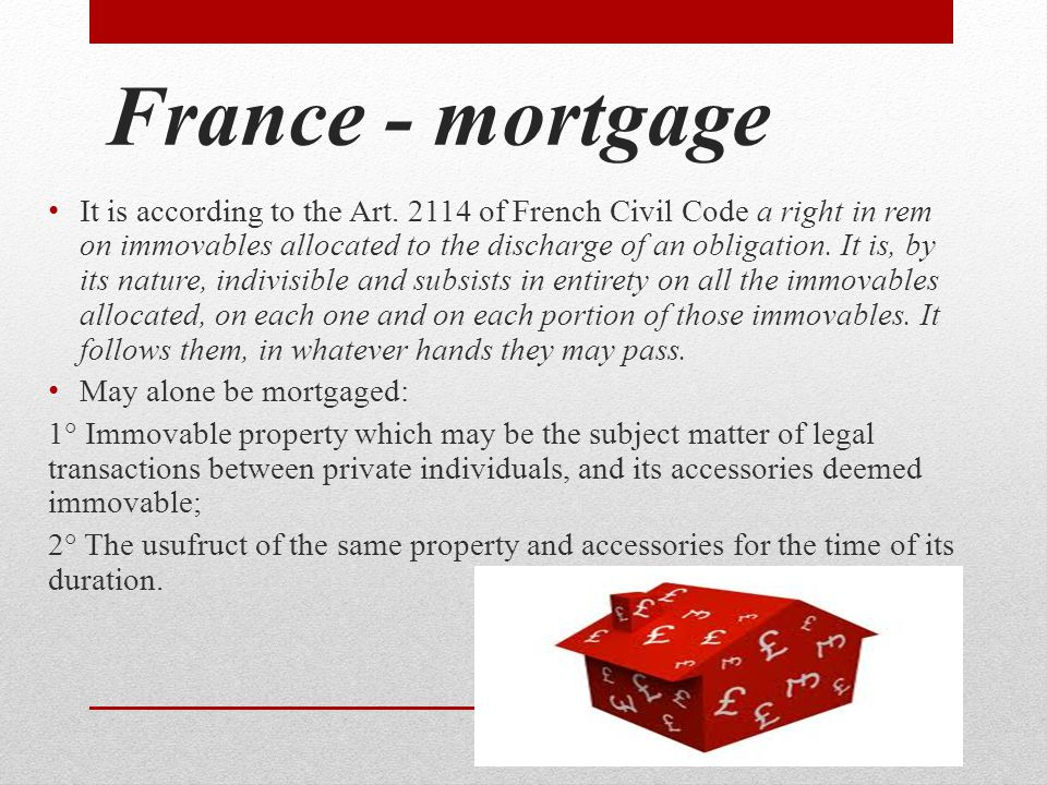 France - mortgage It is according to the Art.