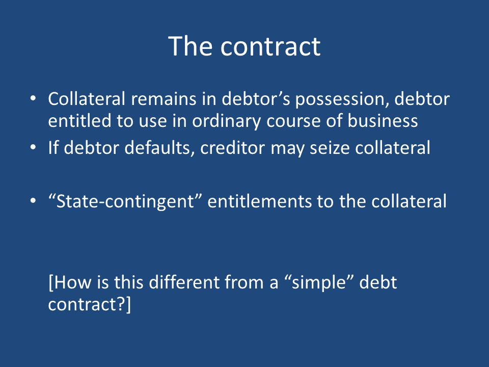 Potential problems What if debtor promises same asset as collateral to two different creditors.
