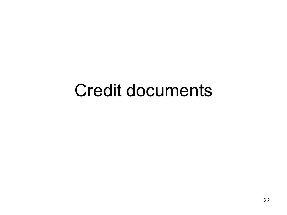 Credit documents 22