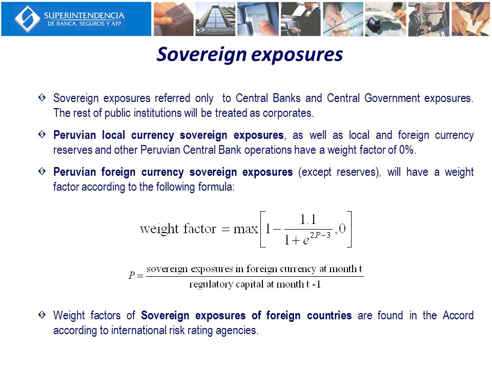 Sovereign exposures Weight factors of Sovereign exposures of foreign countries are found in the Accord according to international risk rating agencies
