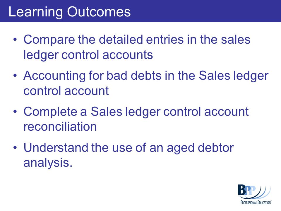 Preparing the Reconciliation Step 1: Sales Ledger Control Account The total list of debtors equals to £13,777, giving a difference of £605 to be investigated Balance b/d 14,382