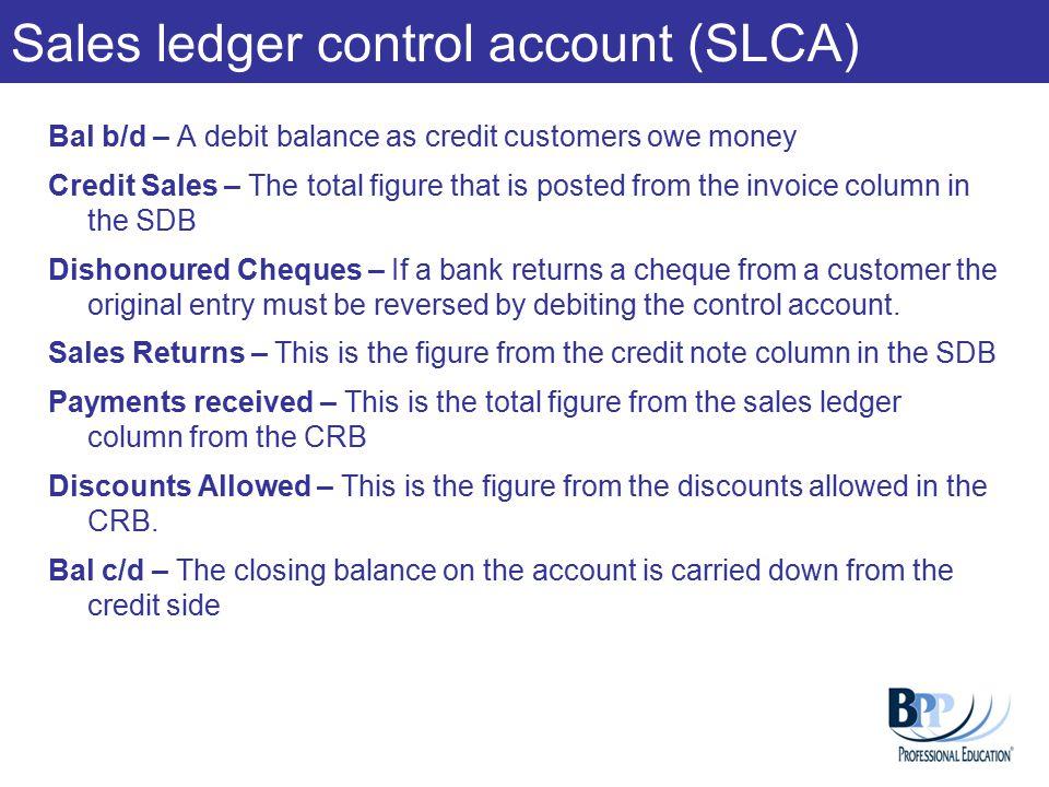Correcting the SLCA Sales Ledger Control Account Slide 16 Balance b/d 14,382 Bank (a) 100 Sales (b) 90 14,572 Balance b/d 14,332 Bad debts (c) 240 Balance c/d 14,332 14,572