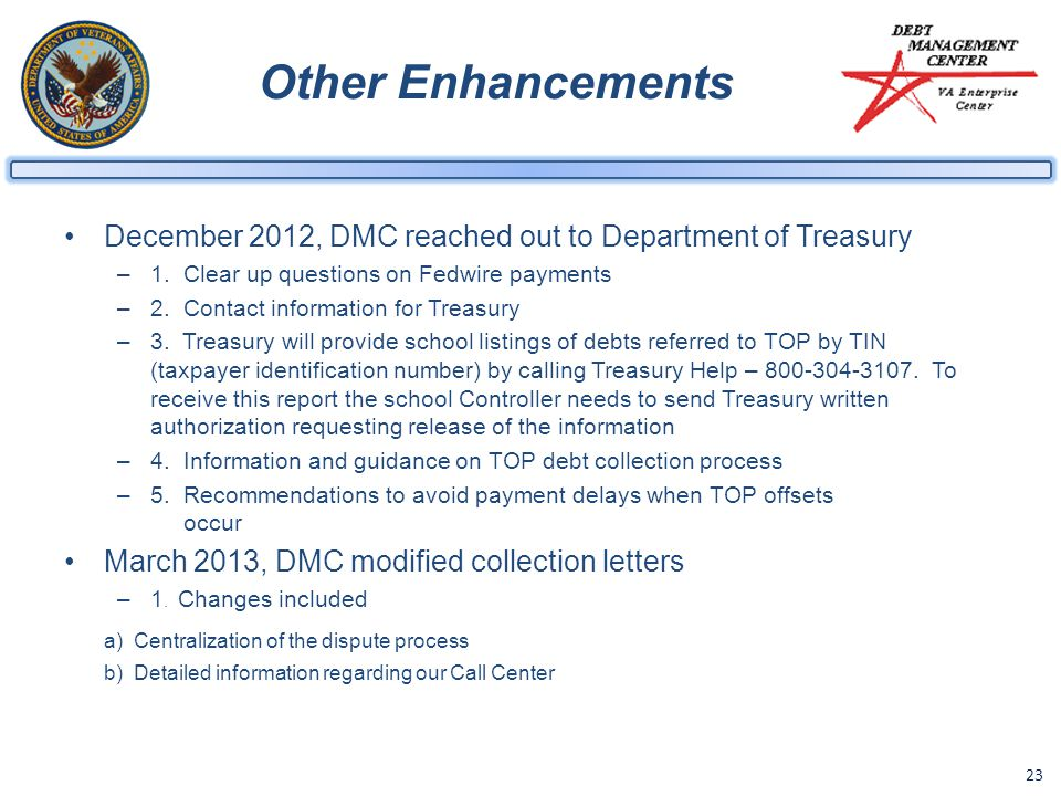 23 Other Enhancements December 2012, DMC reached out to Department of Treasury –1.