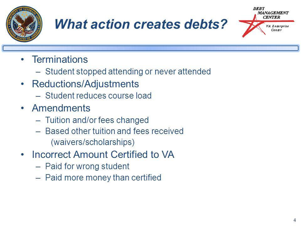 4 What action creates debts.