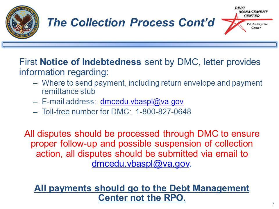 7 The Collection Process Cont'd First Notice of Indebtedness sent by DMC, letter provides information regarding: –Where to send payment, including ret