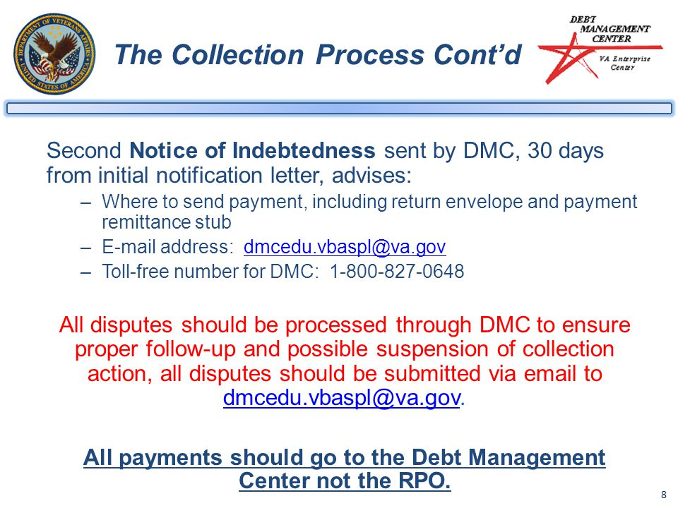 8 The Collection Process Cont'd Second Notice of Indebtedness sent by DMC, 30 days from initial notification letter, advises: –Where to send payment,