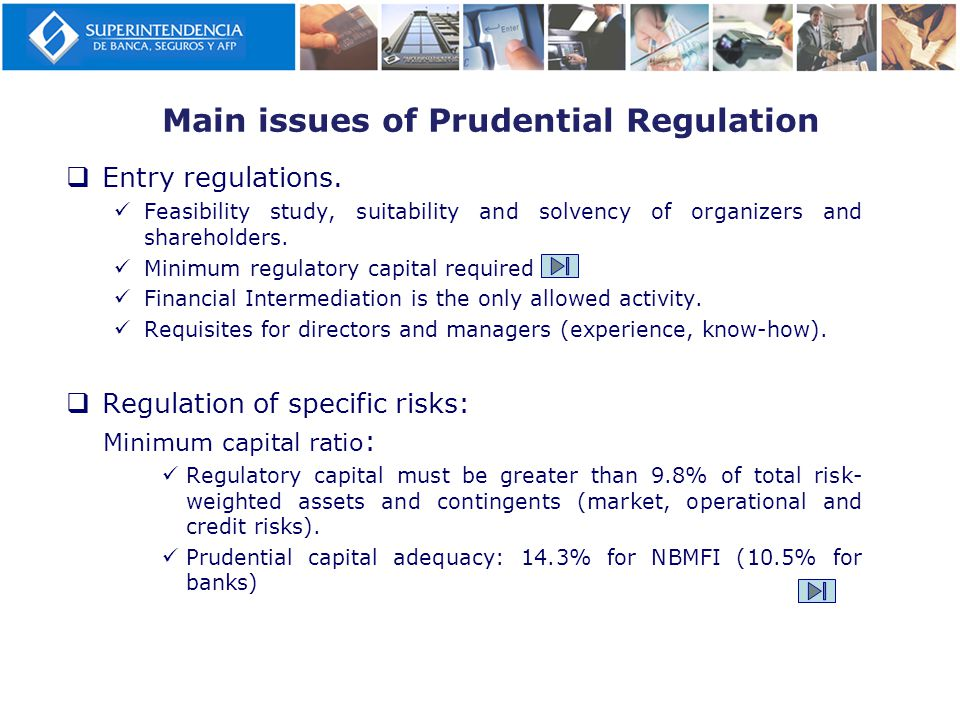 Main issues of Prudential Regulation  Entry regulations.